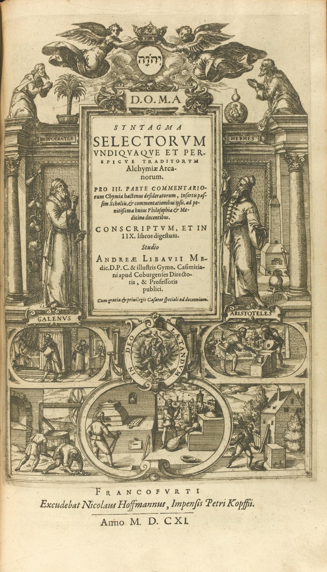 Libavius Andrea Syntagma selectorum undiquaque et perspicue traditorum alchymiae arcanorum. Frankfurt Nicolaus Hoffmann for Peter Kopff, 1611,