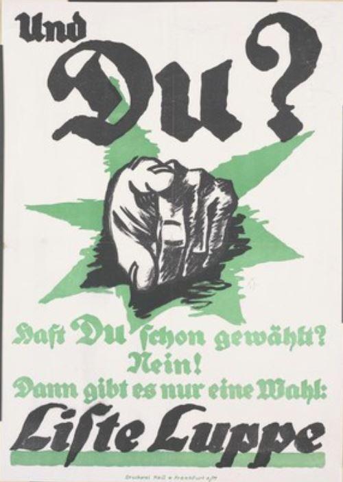 Allemagne 1919 Und Du Hast Du schon gewahlt Nein Dann gibt es nur eine Wahl Liste Luppe