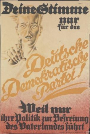 Allemagne 1920s Give your vote only to the German Democratic Party Because only its policies will lead to the liberation of the Fatherland