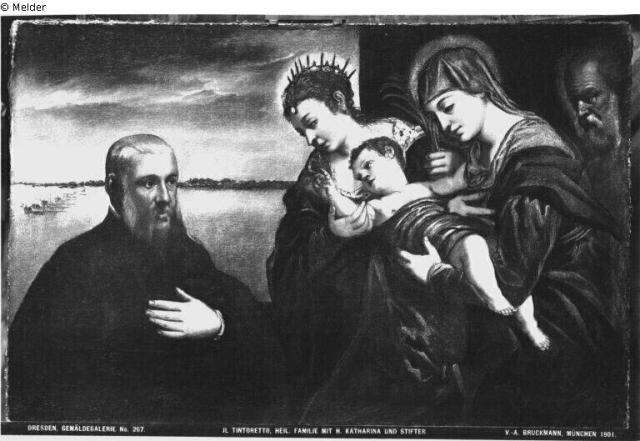 1530-94 Tintoret Heilige Familie mit der heiligen Katharina und dem verehrenden Stifter Gemaldegalerie Alte Meister Dresden, perdu