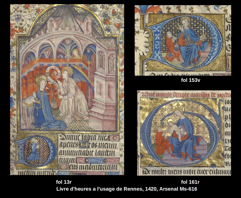 Livre d'heures a l'usage de Rennes, 1420, Arsenal Ms-616 fol 13r 153v 161r